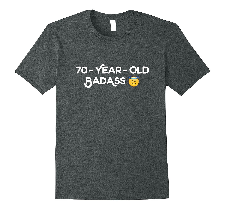 70 Year Old Badass Grandpa Dad 70th Birthday Retirement Gift