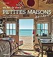 Petites maisons de rêve: Cabane, yourte, caravane, tente, péniche, roulotte.