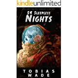54 Sleepless Nights: 50+ Monsters, Murders, Demons, and Ghosts. Short Horror Stories and Legends.