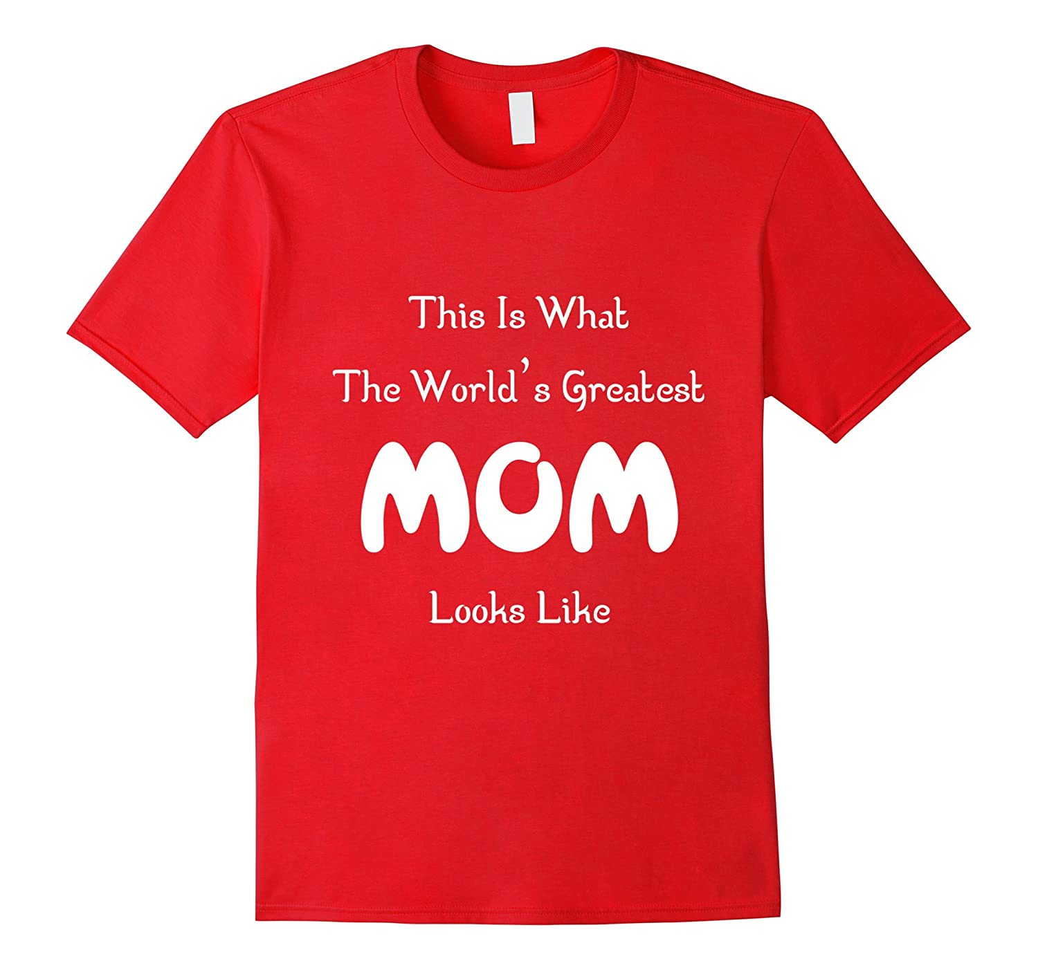 Worlds Greatest MOM Funny Gift T-Shirt-BN