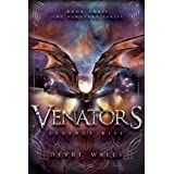 Venators: Legends Rise (The Venators Series Book 3)