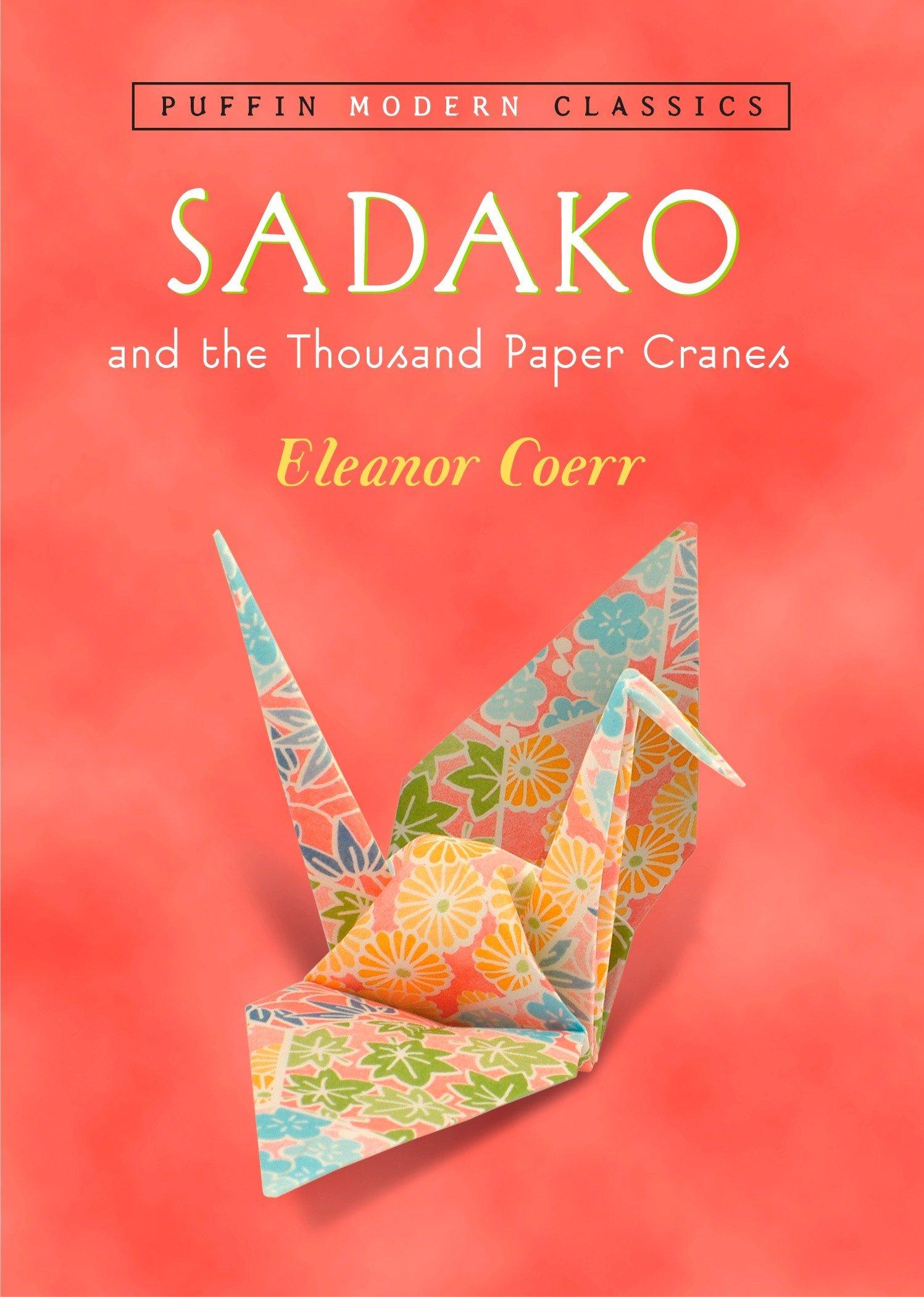 Sadako and the Thousand Paper Cranes (Puffin Modern Classics) pdf