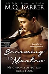 Becoming His Master (Neighborly Affection) Paperback