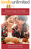 From Crisis to Calm: A Family Guide to Handling Dementia Behavior