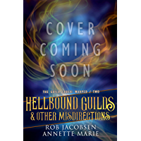 Hellbound Guilds & Other Misdirections (The Guild Codex: Warped Book 2)