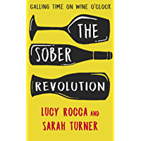 The Sober Revolution - Calling Time on Wine O'Clock: - Addiction Recovery series