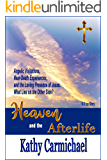 Heaven and the Afterlife: Angelic Visitations, Near-Death Experiences, and the Loving Presence of Jesus. What Lies on…