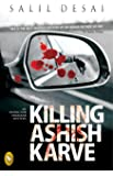 Killing Ashish Karve: An Inspector Saralkar Mystery