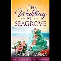 The Wedding At Seagrove (South Carolina Sunsets Book 5)
