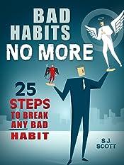 Bad Habits No More: 25 Steps to Break Any Bad Habit