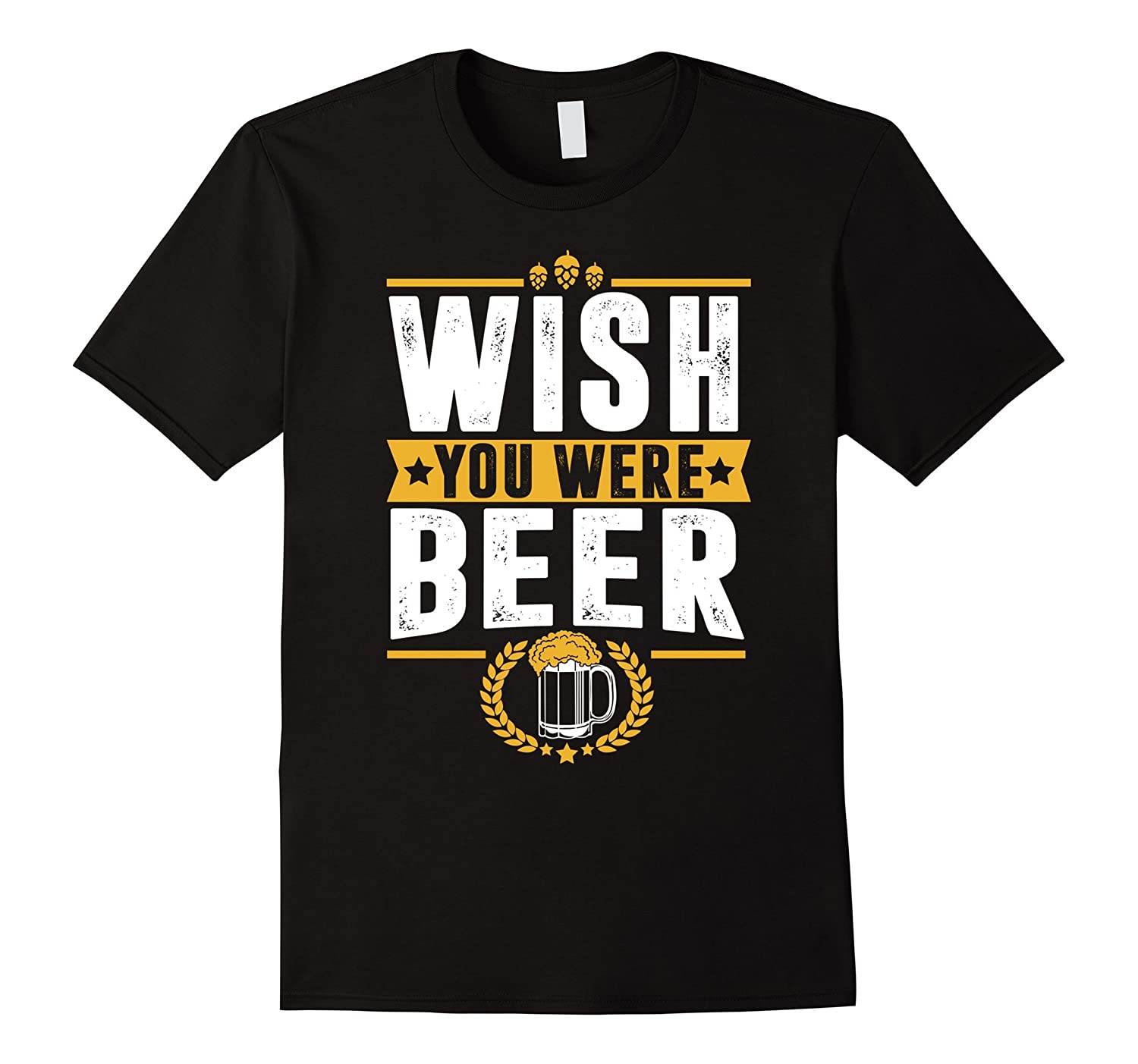 Wish You Were Beer Funny T-Shirt-Art