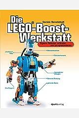 Die LEGO®-Boost-Werkstatt: Eigene Roboter erfinden und programmieren (German Edition) Kindle Edition