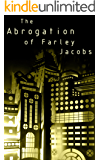 The Abrogation of Farley Jacobs
