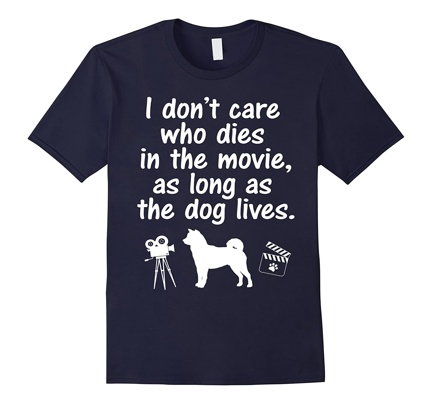 Cute Dog T-Shirt - I Dont Care As Long As The Dog Lives-Vaci