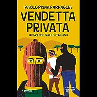 Vendetta privata (Italian Edition)