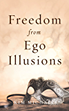 Freedom from Ego Illusions (From the Heart of Jesus Book 4)
