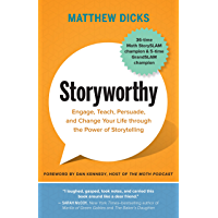 Storyworthy: Engage, Teach, Persuade, and Change Your Life through the Power of Storytelling book cover