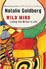 Wild Mind: Living the Writer's Life Kindle Edition