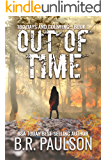 Out of Time: An Apocalyptic Survival Thriller (180 Days and Counting... Series Book 1)