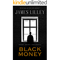 BLACK MONEY: A captivating, two-hour read with a well-crafted, twisty plot - You'll think you know the twist but trust me, you won't see this one coming!.