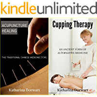 Acupuncture Healing The Traditional Chinese Medicine (TCM): With Cupping Therapy An Ancient Form of Alternative Medicine Box Set Collections