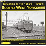 South & West Yorkshire Memories of the 1950's-1960's: 38: Including Steam, Diesel & Electric Traction (Steam Memories)