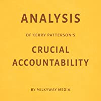 Analysis of Kerry Patterson's Crucial Accountability by Milkyway Media