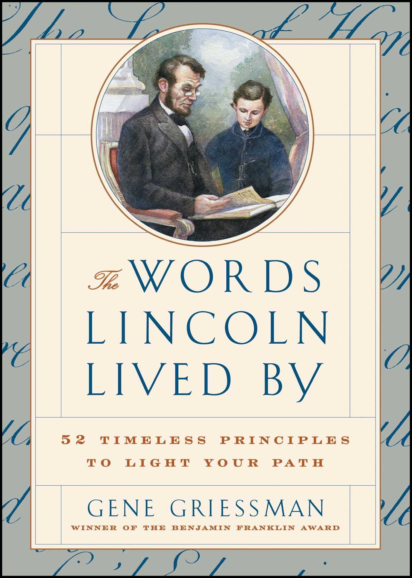 The Words Lincoln Lived By: 52 Timeless Principles to Light Your Path