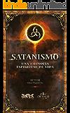 Satanismo Sabiduría para Iniciados: 666 (Spanish Edition)