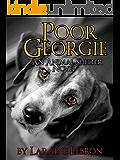 POOR GEORGIE  An Animal Shelter Novel
