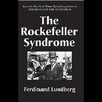 The Rockefeller Syndrome (Ferdinand Lundberg Library) (English Edition)