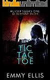 Tic Tac Toe (Murder Squad Book 1)