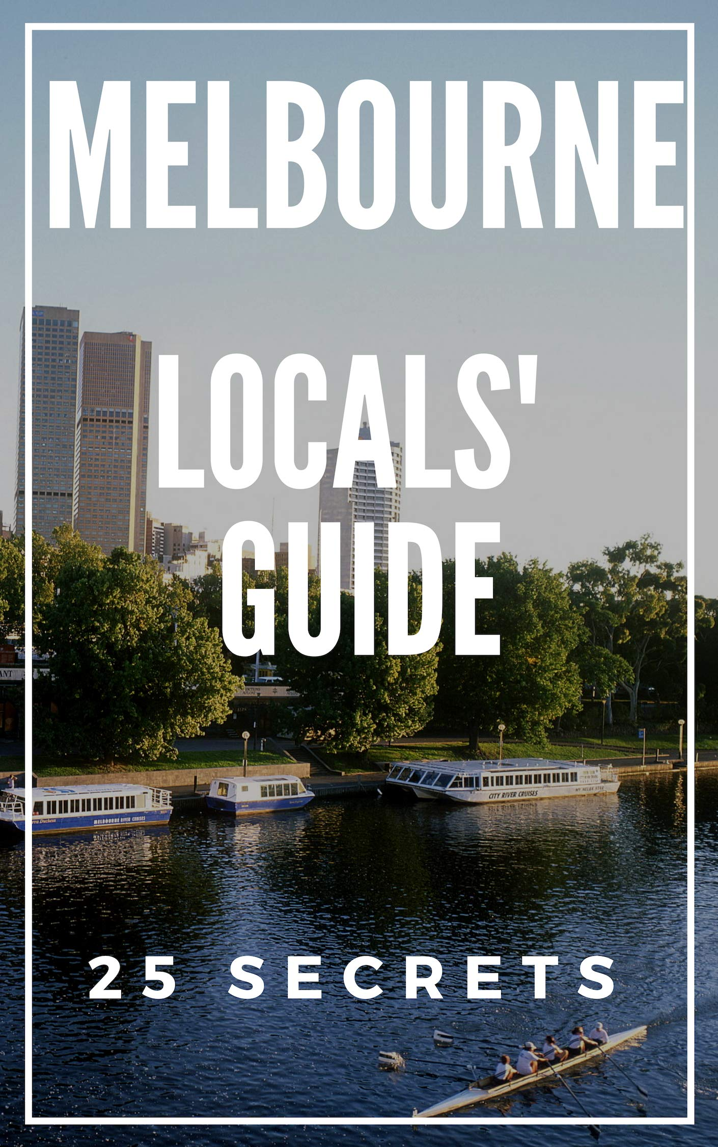 Melbourne 25 Secrets 2019   The Locals Travel Guide For Your Trip To Melbourne   Victoria Australia    English Edition