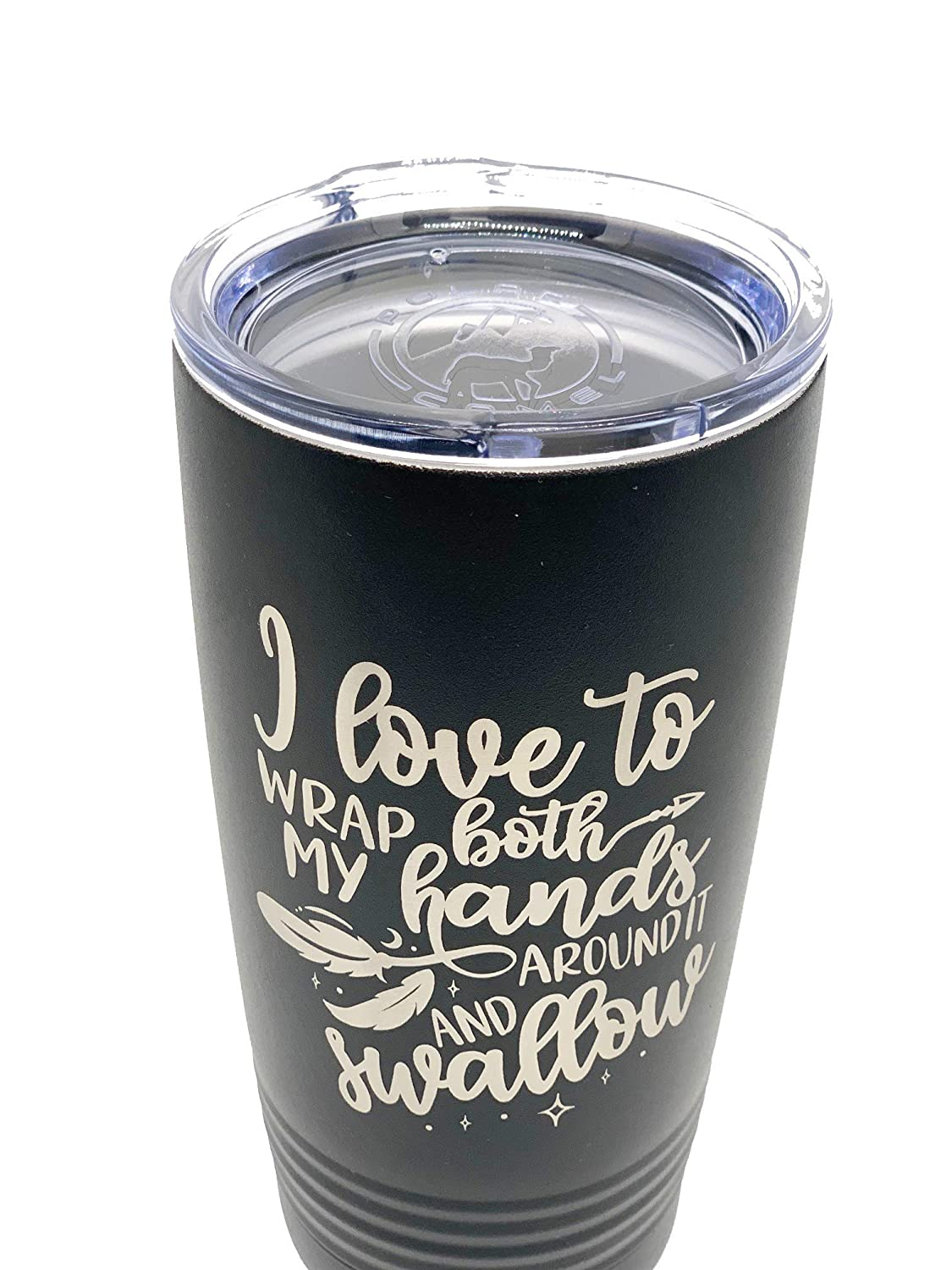 Funny Stemless Wine Glass Tumbler Gag Gift for Women Laser Engraved Bachelorette Parties Gift for Her insulated wine tumbler I love to wrap both my hands around it and swallow Bachelorette Gift