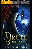 Druid Surrender (A Druid Quest Novel Book 1)