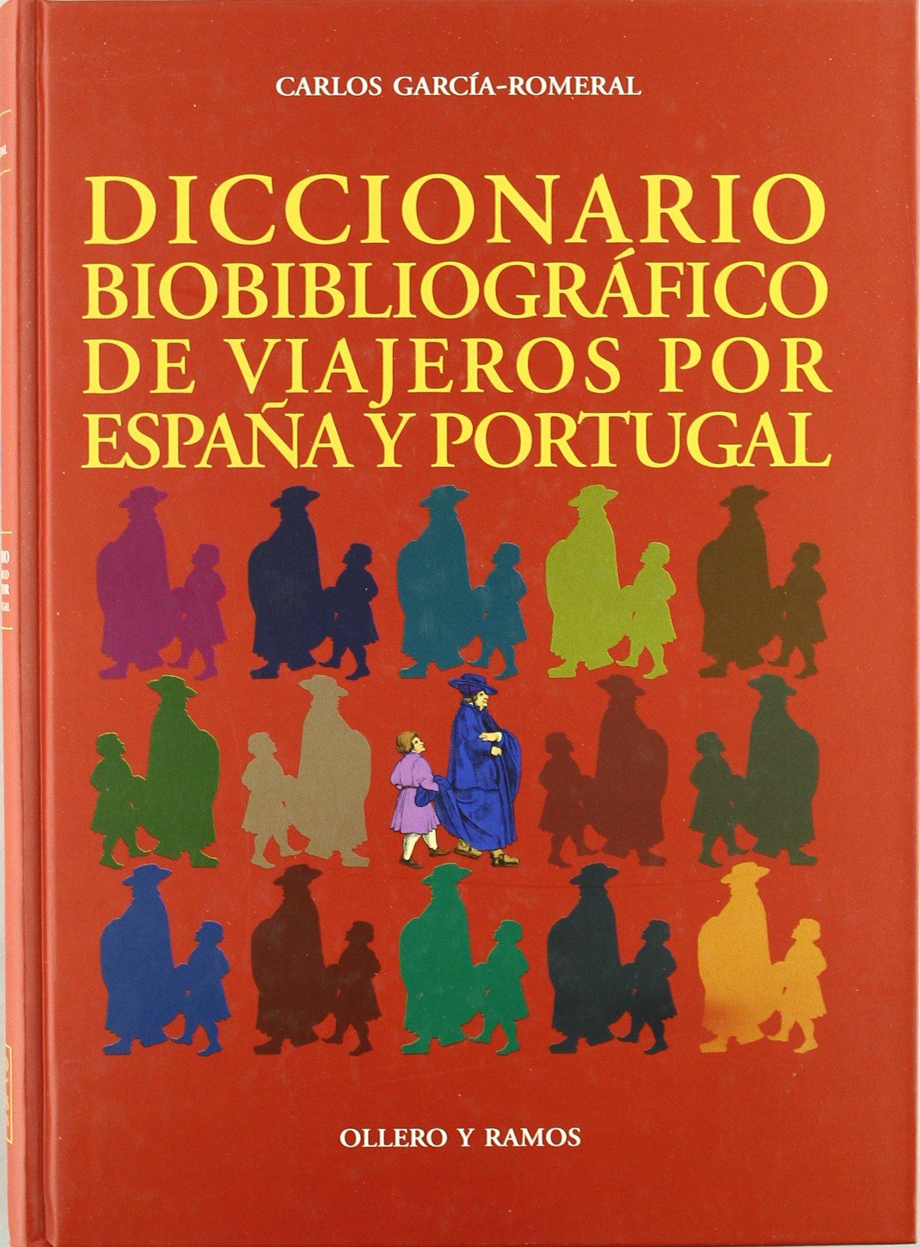 Diccionario Biobibliográfico de Viajeros por España y Portugal ...