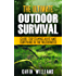 Outdoor Survival: The Ultimate Outdoor Survival Guide for Staying Alive and Surviving In The Wilderness (2nd Edition) (Prepping, Camping, Survivalism. Handbook, Survival Blueprint Book 1)