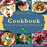 Mama Lolo's Cookbook - Recipes For Living With Kidney Disease: Volume 3 (Mama Lolo's Cookbooks)