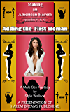Making an American Harem-Episodes #1 & #2:  Adding the First Woman