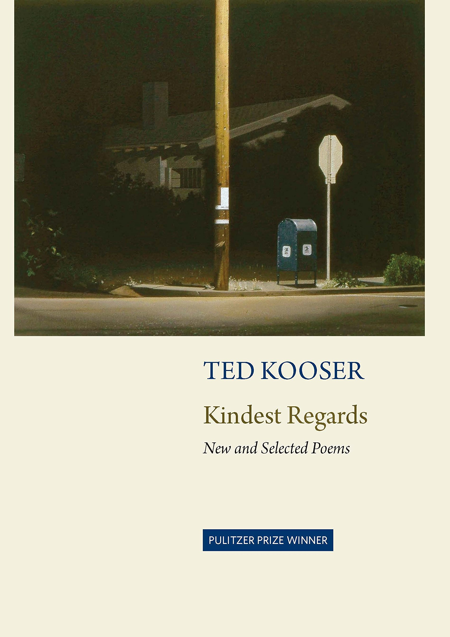 Kindest Regards: New and Selected: Ted Kooser: 9781556595332: Amazon.com:  Books