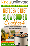 Keto Slow Cooker Cookbook: Healthy and Easy Low Carb Keto Diet Recipes for Your Crock Pot to Lose Weight Fast