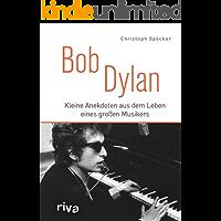 Bob Dylan: Kleine Anekdoten aus dem Leben eines großen Musikers