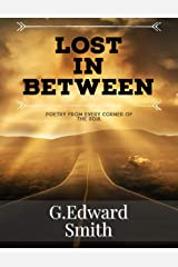 Lost In Between: Poetry From Every Corner Of The Soul Kindle Edition