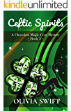Celtic Spirits: A Chocolate Magic Cozy Mystery - Book 3