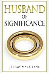 Husband of Significance Kindle Edition