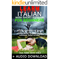 Learn Italian with  short stories for beginners: Learning effortlessly in no time like crazy driving your car, horror & romantic stories. Language lessons ... Italian narrator. (Italian Edition)