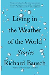 Living in the Weather of the World: Stories Kindle Edition