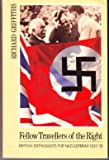 Fellow Travellers of the Right: British Enthusiasts for Nazi Germany, 1933-39 (Oxford Paperbacks)