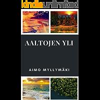 Aaltojen yli (Finnish Edition)