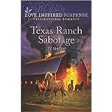 Texas Ranch Sabotage (Love Inspired Suspense)